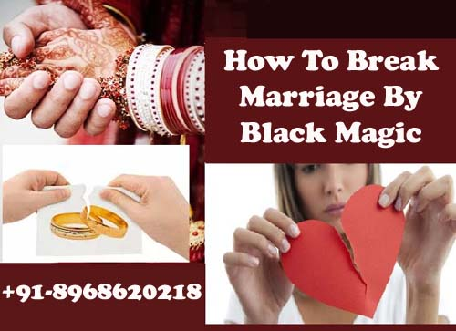 How To Break Marriage By Black Magic Mantra