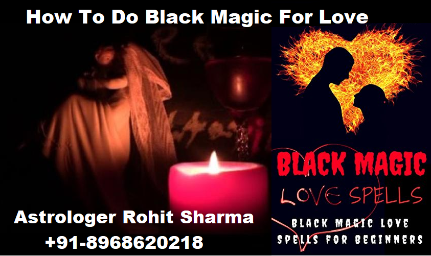 How To Do Black Magic For Love